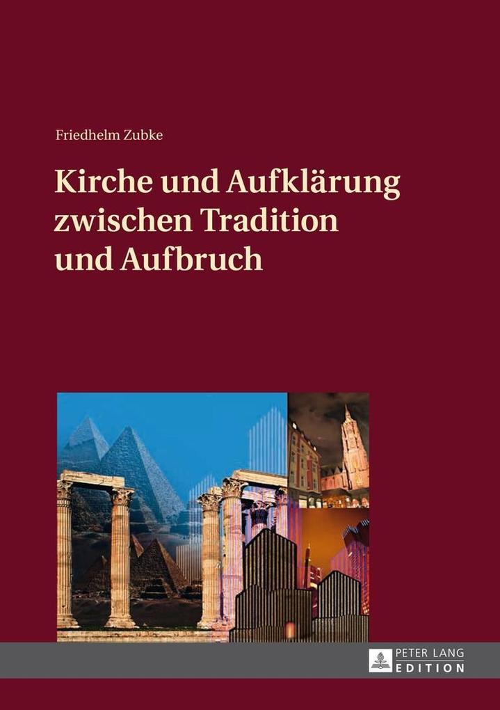 Kirche und Aufklaerung zwischen Tradition und A...