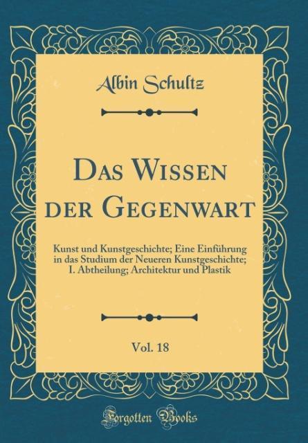 Das Wissen der Gegenwart, Vol. 18 als Buch von ...
