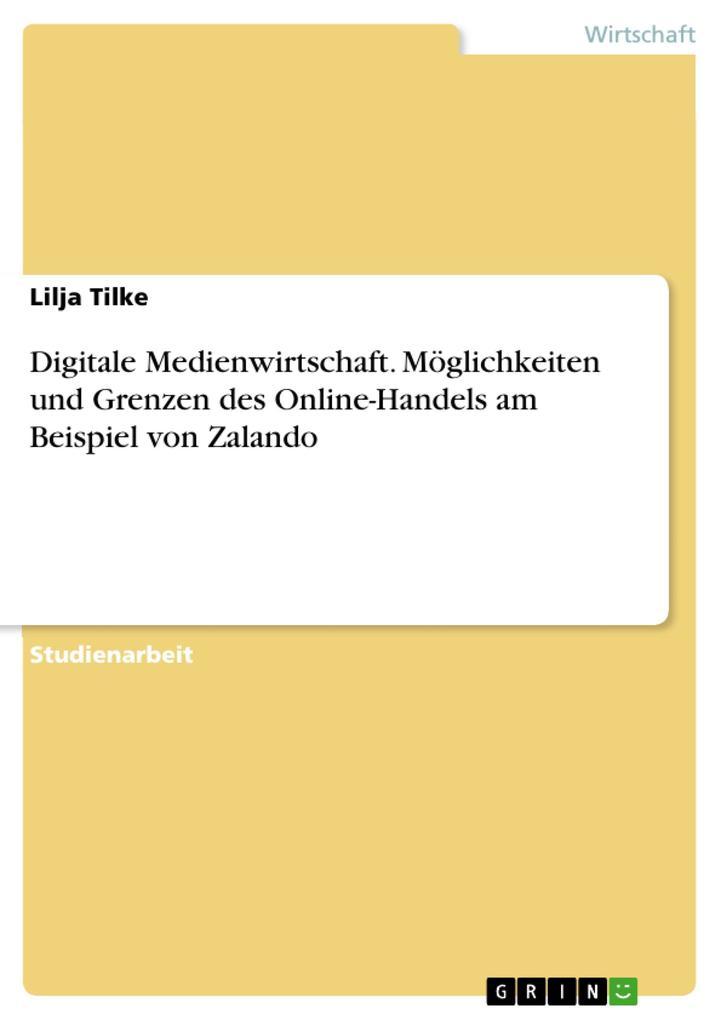Digitale Medienwirtschaft. Möglichkeiten und Gr...