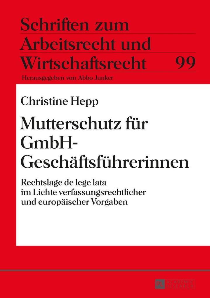 Mutterschutz fuer GmbH-Geschaeftsfuehrerinnen als eBook Download von Christine Hepp - Christine Hepp