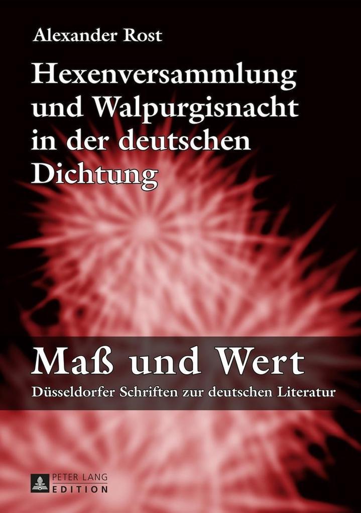 Hexenversammlung und Walpurgisnacht in der deutschen Dichtung als eBook Download von Alexander Rost - Alexander Rost