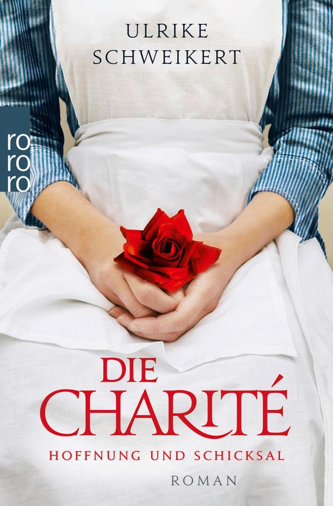 Die Charité: Hoffnung und Schicksal als eBook epub