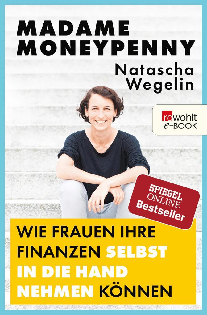 Madame Moneypenny: Wie Frauen ihre Finanzen selbst in die Hand nehmen können als eBook