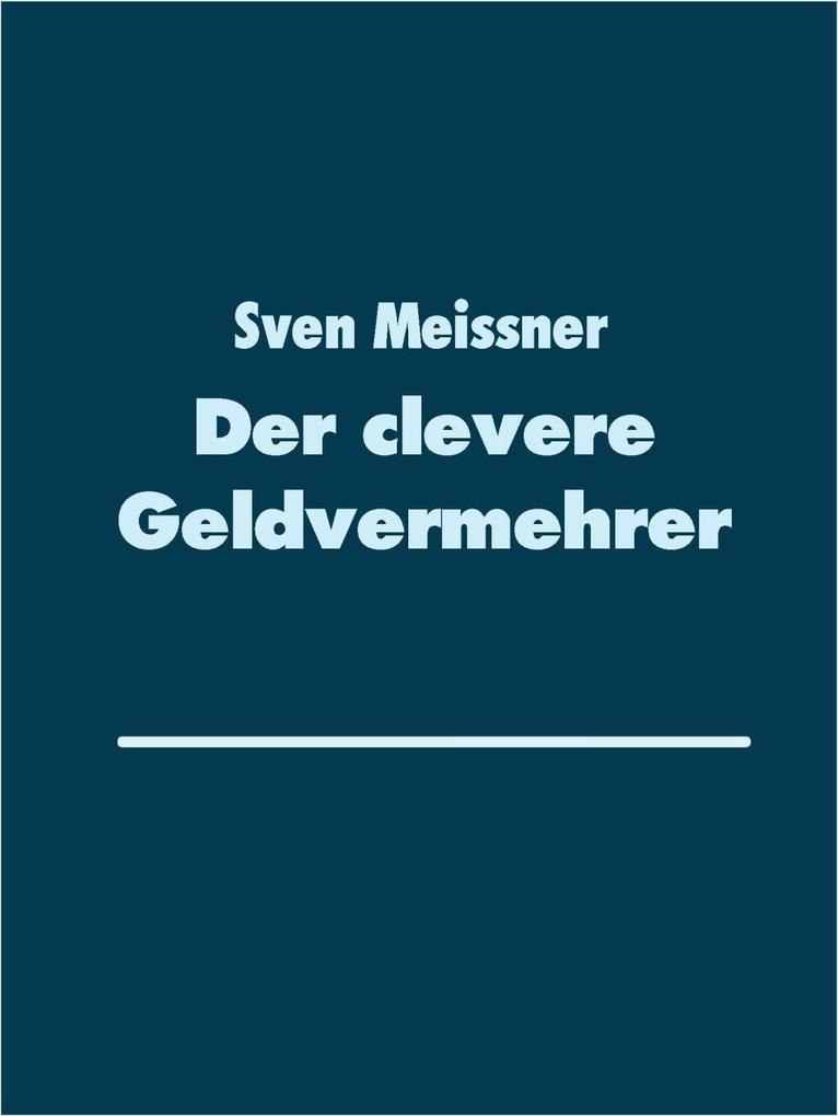 Der clevere Geldvermehrer als eBook Download vo...