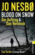 Blood on Snow. Der Auftrag & Das Versteck