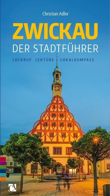 Zwickau: Der Stadtführer als Taschenbuch von Ch...