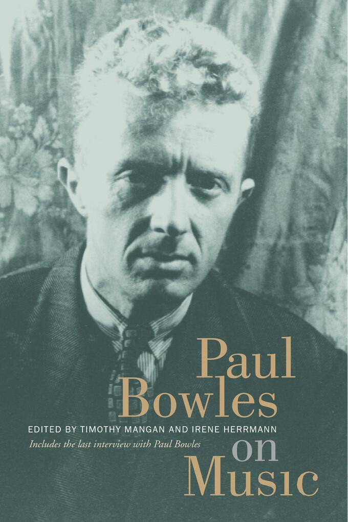 Paul Bowles on Music als eBook Download von Pau...