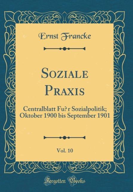 Soziale Praxis, Vol. 10 als Buch von Ernst Francke