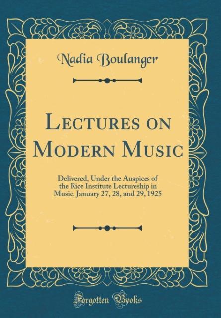 Lectures on Modern Music als Buch von Nadia Bou...
