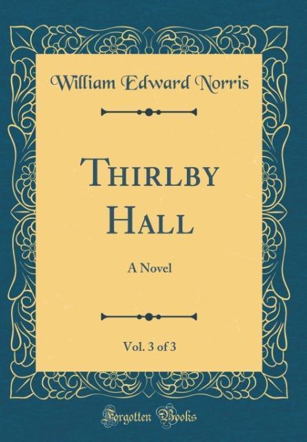 Thirlby Hall, Vol. 3 of 3 als Buch von William ...