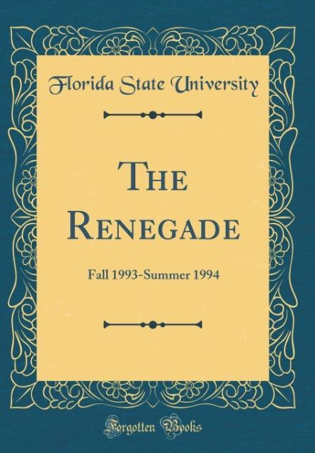 The Renegade als Buch von Florida State University