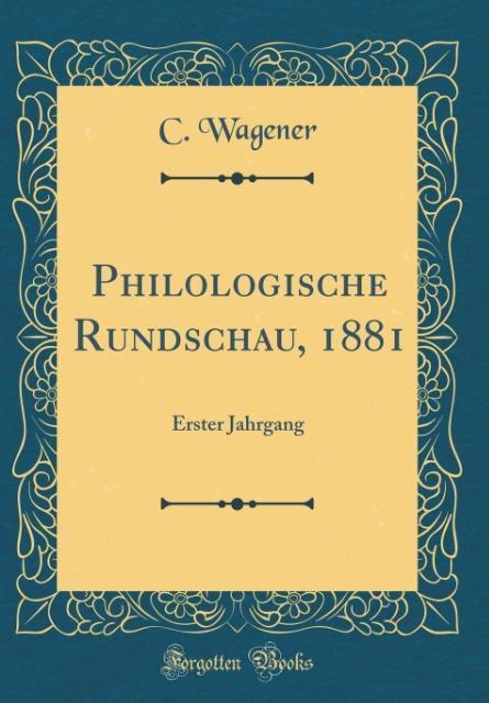 Philologische Rundschau, 1881 als Buch von C. W...