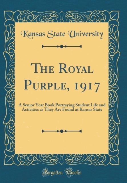 The Royal Purple, 1917 als Buch von Kansas Stat...