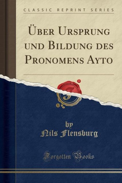 Über Ursprung und Bildung des Pronomens Ayto´ (...