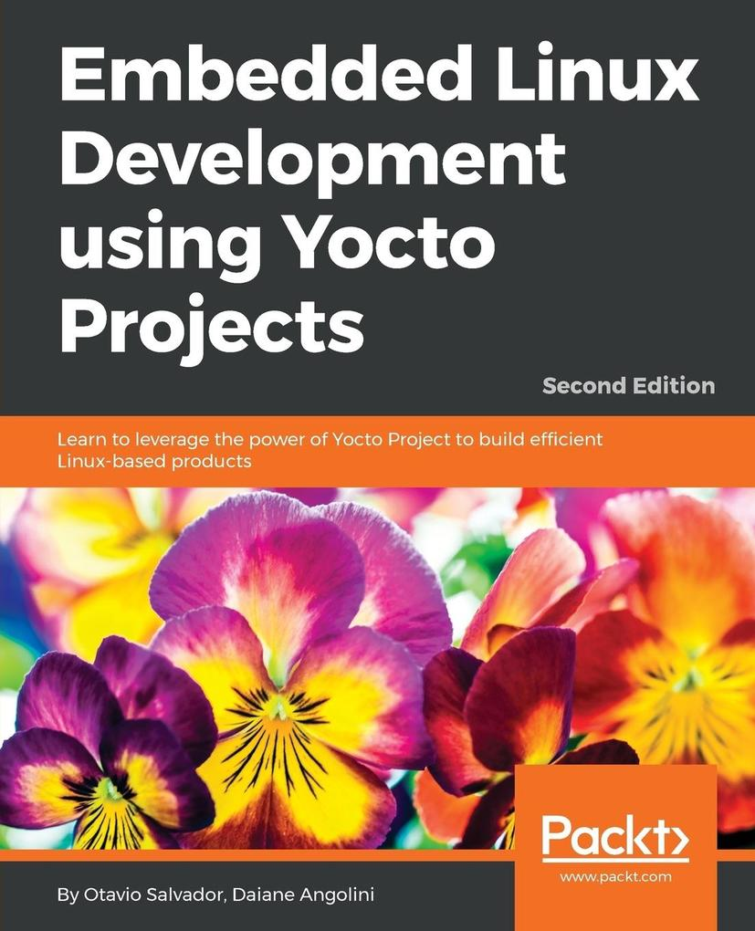 Embedded Linux Development using Yocto Projects...