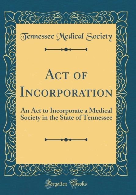 Act of Incorporation als Buch von Tennessee Med...