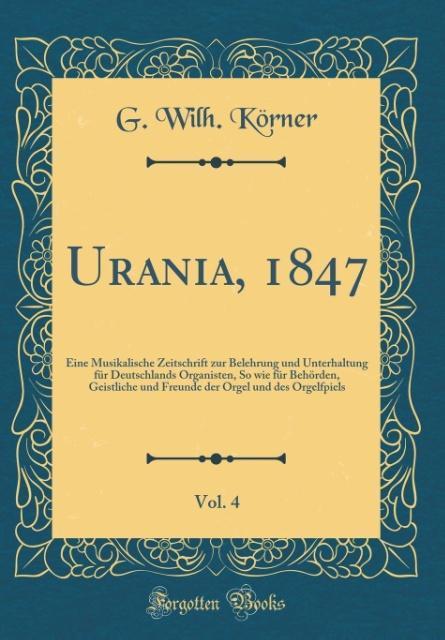 Urania, 1847, Vol. 4 als Buch von G. Wilh. Körner