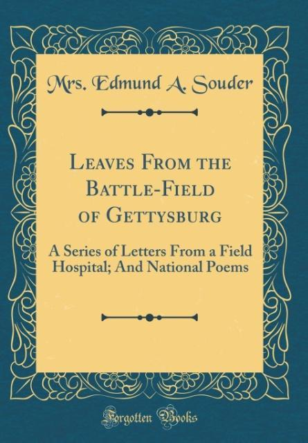 Leaves From the Battle-Field of Gettysburg als ...