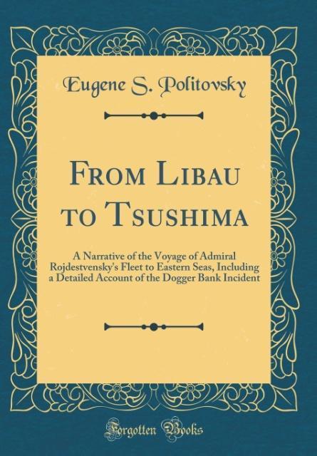 From Libau to Tsushima als Buch von Eugene S. P...