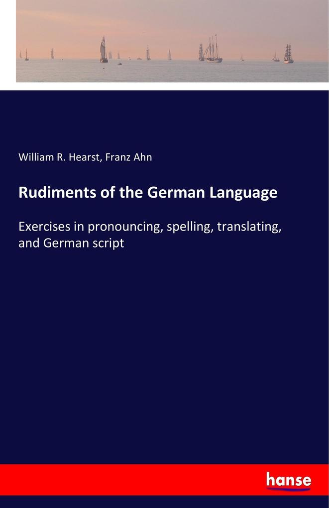 Rudiments of the German Language als Buch von W...