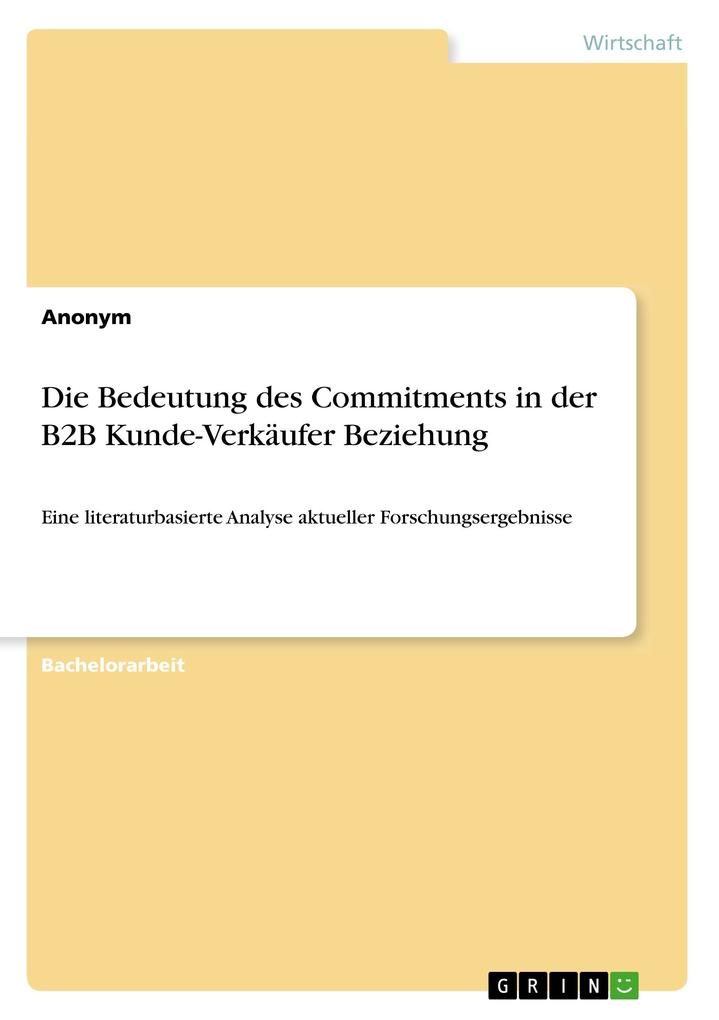 Die Bedeutung des Commitments in der B2B Kunde-...
