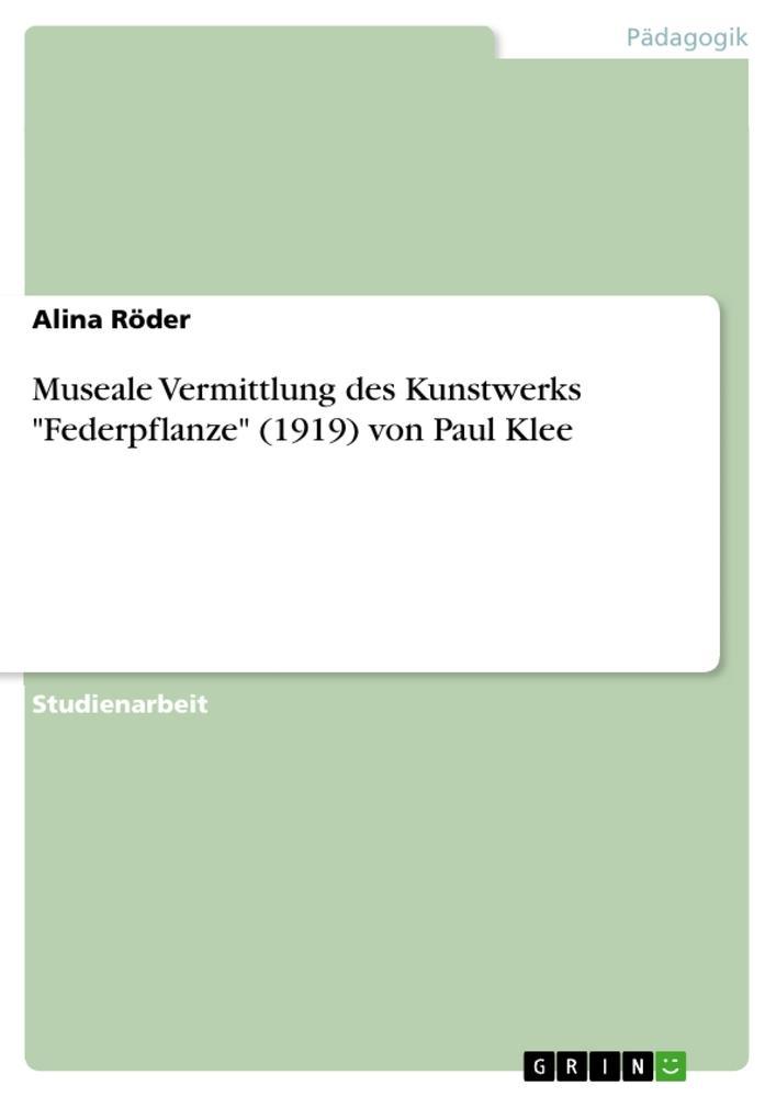 Museale Vermittlung des Kunstwerks Federpflanze...