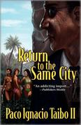 Return to the Same City: A Hector Belascoaran Shayne Detective Novel