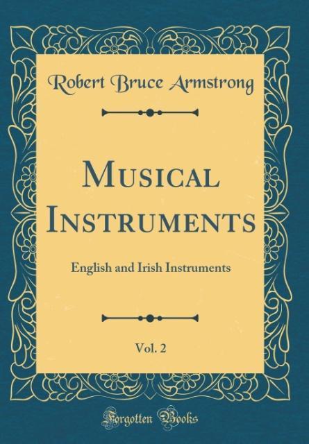 Musical Instruments, Vol. 2 als Buch von Robert...