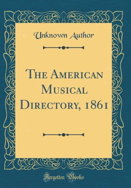 The American Musical Directory, 1861 (Classic R...