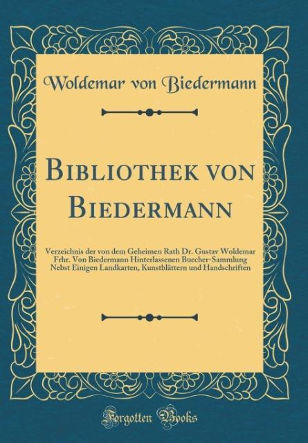 Bibliothek von Biedermann als Buch von Woldemar...