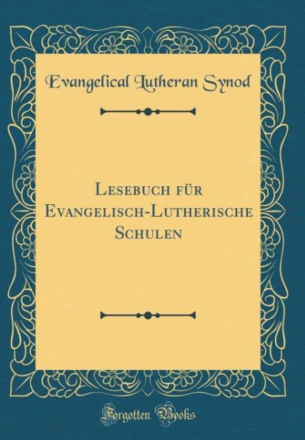 Lesebuch für Evangelisch-Lutherische Schulen (C...
