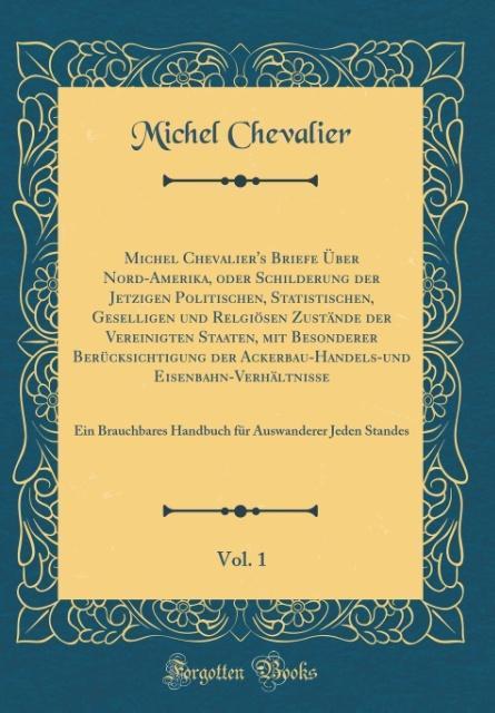 Michel Chevalier´s Briefe Über Nord-Amerika, od...