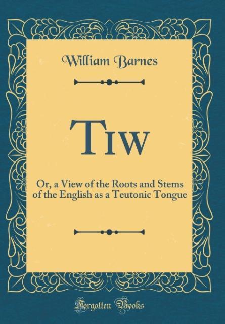 Tiw als Buch von William Barnes