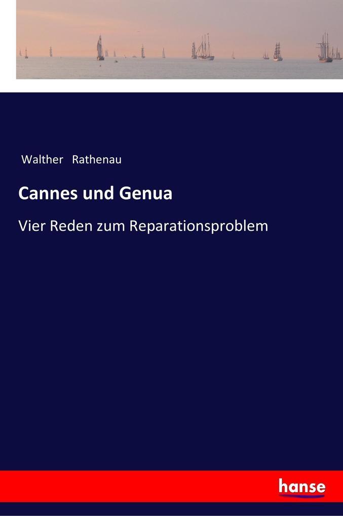 Cannes und Genua: Vier Reden zum Reparationsproblem