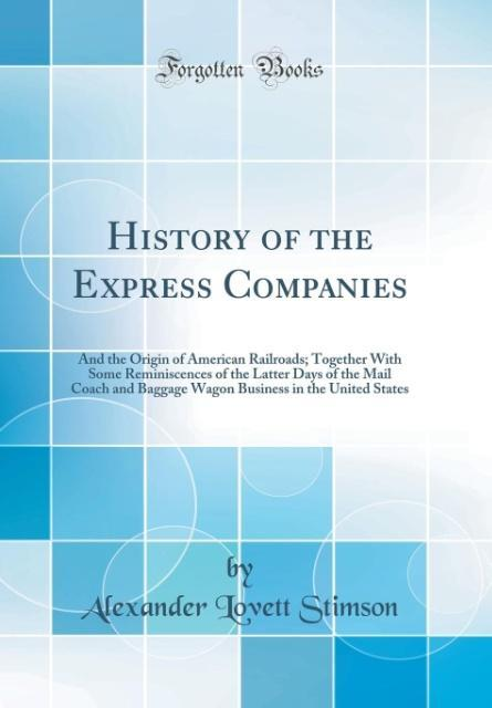 History of the Express Companies als Buch von A...