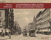 Ungewöhnlicher Alltag - Breslau auf historischen Postkarten