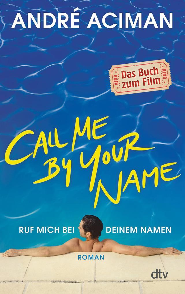 Call Me by Your Name Ruf mich bei deinem Namen als Taschenbuch