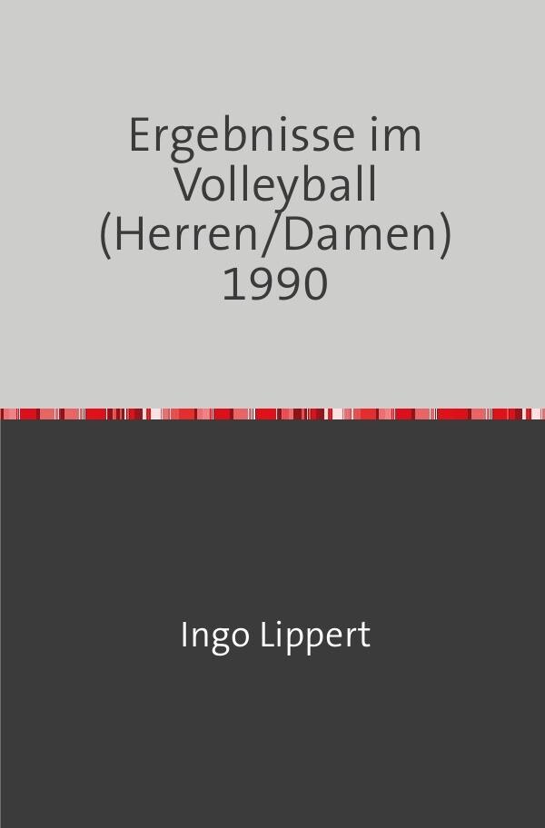 Ergebnisse im Volleyball (Herren/Damen) 1990 als Buch (kartoniert)