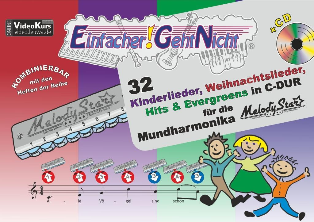 Einfacher!-Geht-Nicht: 32 Kinderlieder, Weihnachtslieder, Hits & Evergreens in C-DUR - für die Mundharmonika Melody Star® mit CD als Buch