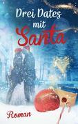 Drei Dates mit Santa (Liebe, Chick-lit)