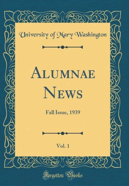 Alumnae News, Vol. 1 als Buch von University Of...