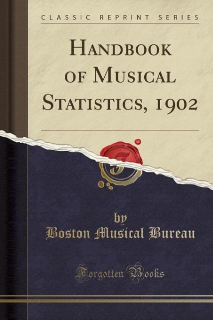 Handbook of Musical Statistics, 1902 (Classic R...