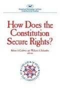 How Does the Constitution Secure Rights? (AEI Studies)