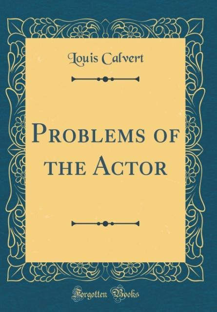 Problems of the Actor (Classic Reprint) als Buc...