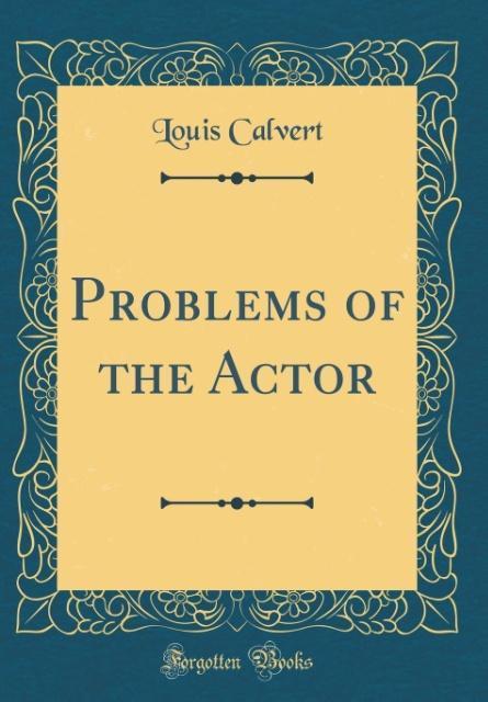 Problems of the Actor (Classic Reprint) als Buc...