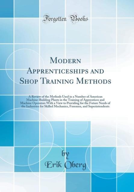 Modern Apprenticeships and Shop Training Method...