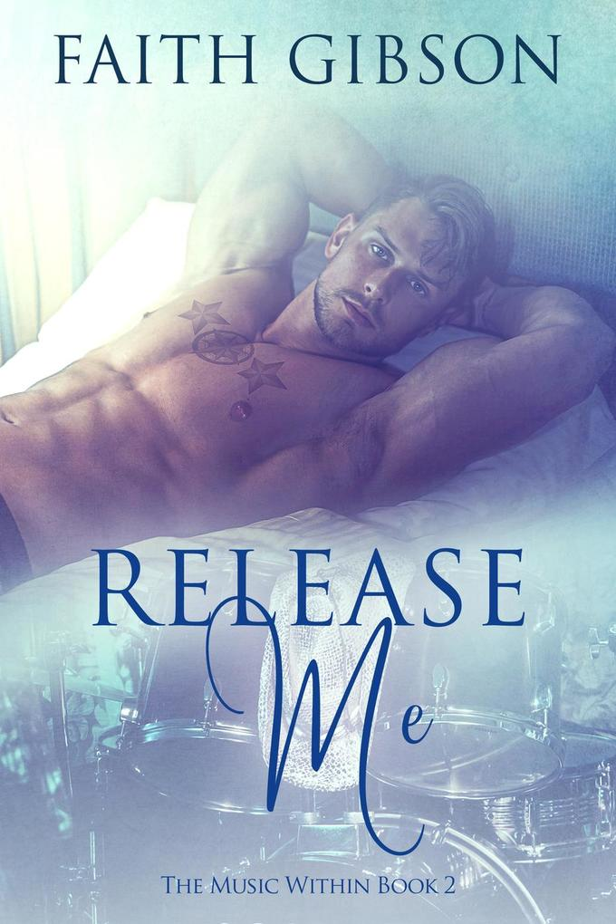 Release Me (The Music Within, #2) als eBook Dow...