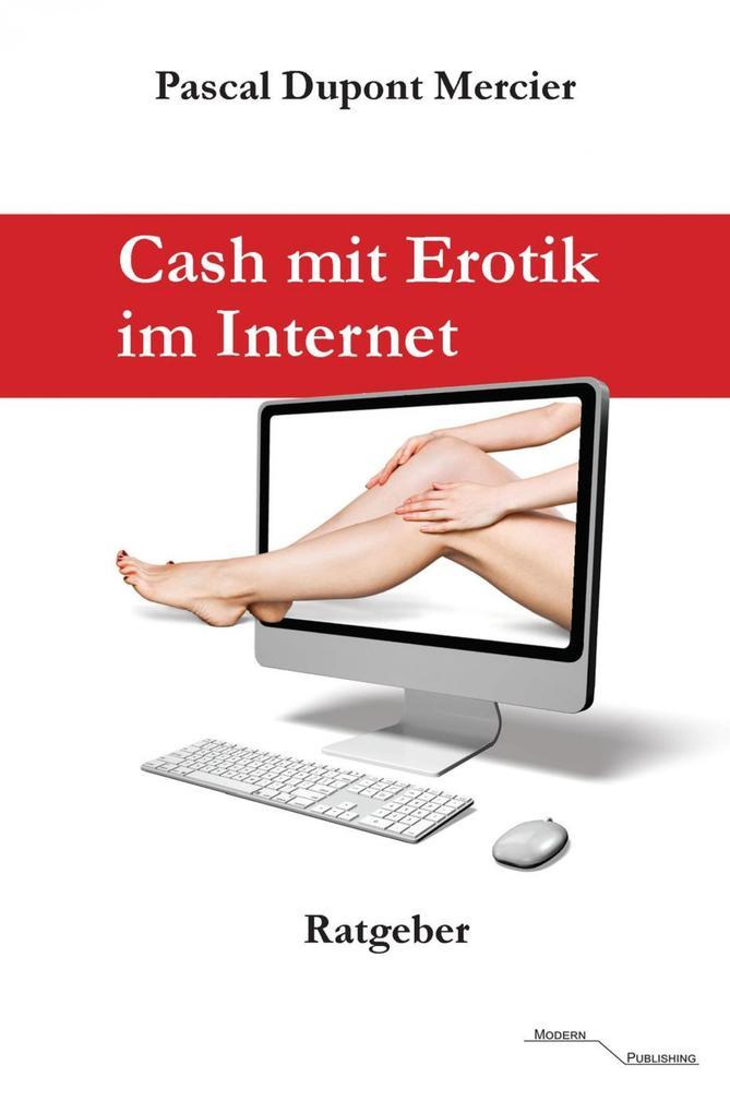 Cash mit Erotik im Internet als eBook epub
