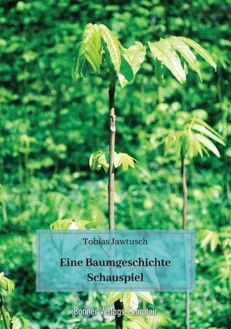 Eine Baumgeschichte als Buch von Tobias Jawtusch