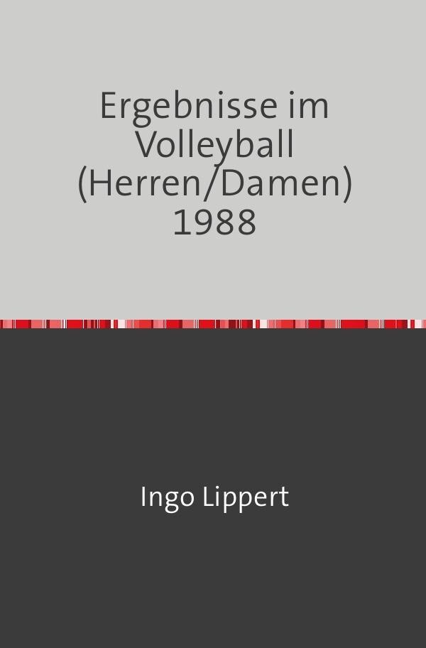 Ergebnisse im Volleyball (Herren/Damen) 1988 als Buch